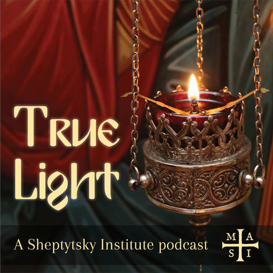 True Light – A Podcast by the Sheptytsky Institute | Metropolitan ...